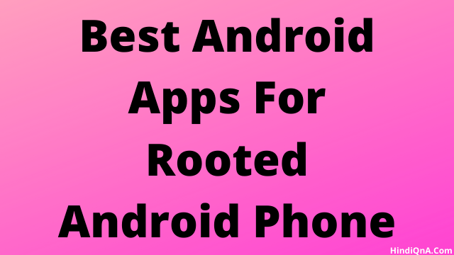 Apps For Rooted Android Phone